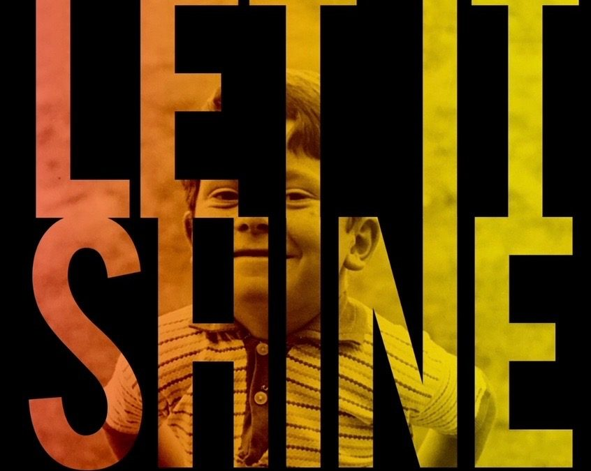 Let It Shine coming out on the 20th Sept 2018